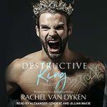 Destructive King, Rachel Van Dyken
