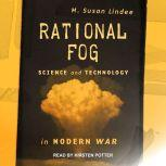 Rational Fog Science and Technology in Modern War, M. Susan Lindee