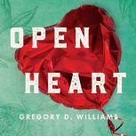 Open Heart, Gregory D. Williams