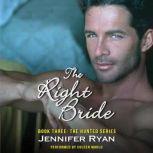 The Right Bride Book Three: The Hunted Series, Jennifer Ryan