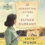The Forgotten Letters of Esther Durrant A Novel, Kayte Nunn