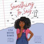 Something to Say, Lisa Moore Ramee