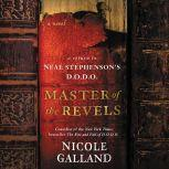 Master of the Revels A Return to Neal Stephenson's D.O.D.O., Nicole Galland