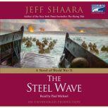 The Steel Wave A Novel of World War II, Jeff Shaara