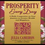 Prosperity Every Day A Daily Companion on Your Journey to Greater Wealth and Happiness, Julia Cameron