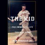 The Kid The Immortal Life of Ted Williams, Ben Bradlee