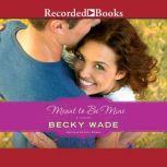 Meant to Be Mine, Becky Wade