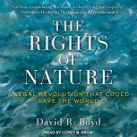 The Rights of Nature A Legal Revolution That Could Save the World, David R. Boyd