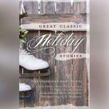 Great Classic Holiday Stories, various authors