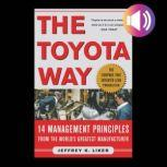 The Toyota Way 14 Management Principles from the World's Greatest Manufacturer, Jeffrey K. Liker