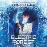 Electric Forest, Tanith Lee