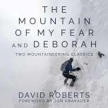 The Mountain of My Fear and Deborah Two Mountaineering Classics, David Roberts