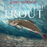 Dances With Trout, John Gierach