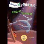Calendar Mysteries #8: August Acrobat, Ron Roy