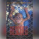 Rescued, Eliot Schrefer