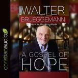 A Gospel of Hope, Walter Brueggemann