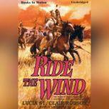 Ride The Wind, Lucia St. Clair Robson