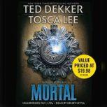 Mortal, Ted Dekker