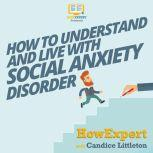 How To Understand and Live With Social Anxiety Disorder, HowExpert