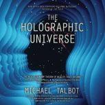 Holographic Universe, The The Revolutionary Theory of Reality, Michael Talbot
