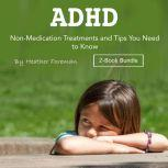 ADHD Non-Medication Treatments and Tips You Need to Know, Heather Foreman