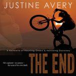 The End A Novelette of Haunting Omens & Harrowing Discovery, Justine Avery