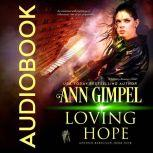 Loving Hope Military Romance With a Science Fiction Edge, Ann Gimpel