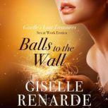 Balls to the Wall Sex at Work Erotica, Giselle Renarde