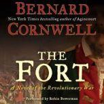 The Fort A Novel of the Revolutionary War, Bernard Cornwell