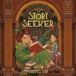 The Story Seeker A New York Public Library Book, Kristin O'Donnell Tubb