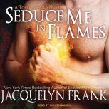Seduce Me in Flames A Three Worlds Novel, Jacquelyn Frank