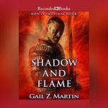 Shadow and Flame, Gail Z. Martin