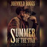 Summer of the Star A Western Story, Johnny D. Boggs