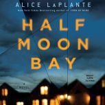 Half Moon Bay, Alice LaPlante