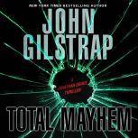 Total Mayhem, John Gilstrap