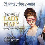 Visions of Lady Mary Steamy Regency Romance, Rachel Ann Smith