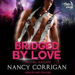 Bridged by Love The Kagan Wolves, Nancy Corrigan