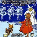 The Wonderful Wizard Of Oz - Dorothy's Unexpected Adventures, L. Frank Baum