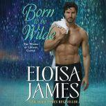 Born to Be Wilde The Wildes of Lindow Castle, Eloisa James