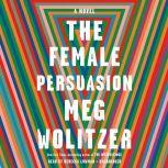 The Female Persuasion, Meg Wolitzer
