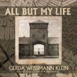 All but My Life, Gerda Weissmann Klein