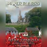 Buried in a Bog, Sheila Connolly