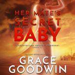 Her Mate's Secret Baby, Grace Goodwin