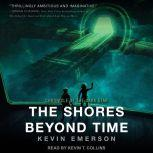 The Shores Beyond Time, Kevin Emerson