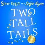 Two Tall Tails, Sofie Kelly