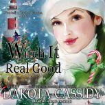 Witch it Real Good, Dakota Cassidy