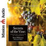 Secrets of the Vine Breaking Through To Abundance, Bruce Wilkinson