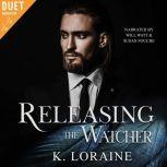 Releasing the Watcher, K. Loraine