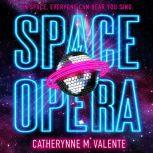 Space Opera, Catherynne M. Valente