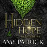 Hidden Hope- Book 3 of the Hidden Saga, Amy Patrick